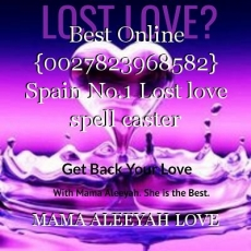 515231_best-online-0027823968582-spain-no1-lost-love-spell-caster-27823968582-mama-aleeyah_230x230
