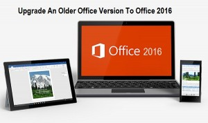 upgrade an older Office version to Office 2016