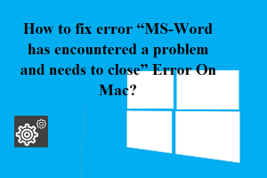 "How to fix error ""MS-Word has encountered a problem and needs to close"