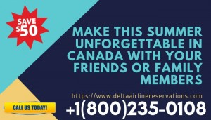 Make This Summer Unforgettable In Canada with Your Friends or Family Members