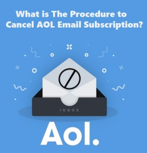 What is The Procedure to Cancel AOL Email Subscription