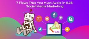 7-Flaws-That-You-Must-Avoid-in-B2B-Social-Media-Marketing