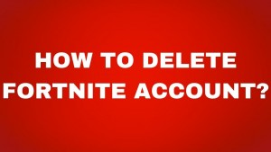 how-to-delete-your-fortnite-account