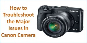 how-to-troubleshoot-the-major-issues-in-canon-camera