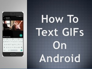 How To Text GIFs On Android