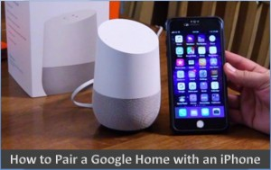 How to Pair a Google Home with an iPhone