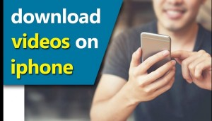 DOWNLOAD VIDEOS ON IPHONE