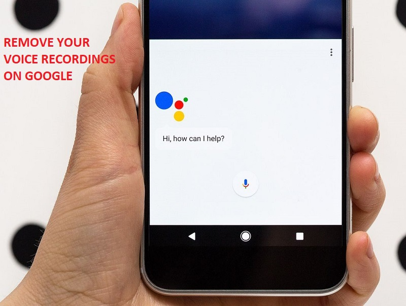 Remove your Voice Recordings on Google Assistant