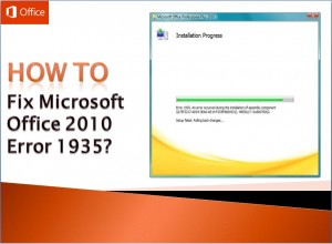 How to Fix Microsoft Office 2010 Error 1935