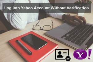 Log into Yahoo Account Without Verification