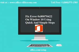Fix Error 0x80070422 On Window 10 Using Quick And Simple Steps