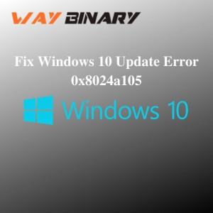 Fix Windows 10 Update Error 0x8024a105