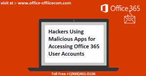 Hackers Using Malicious Apps for Accessing Office 365 User Accounts