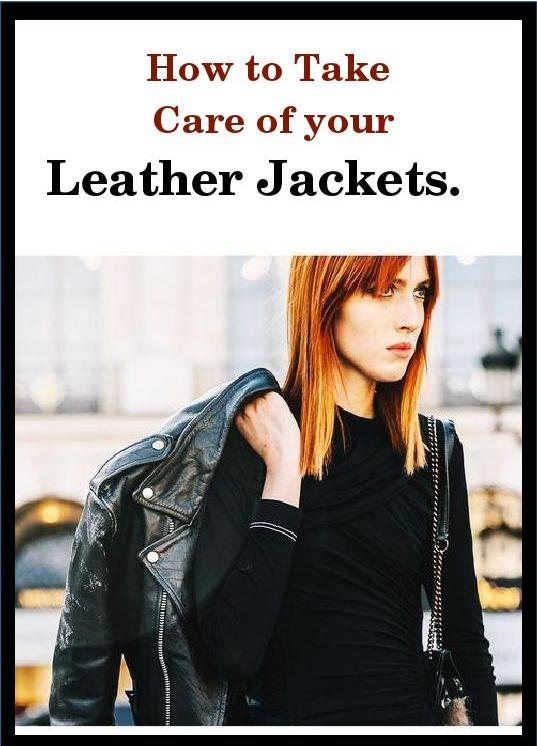 How to take care of your Leather Jacket