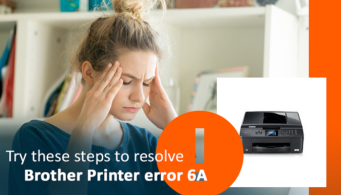Try these steps to resolve Brother Printer error 6A