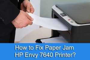 How to Fix Paper Jam HP Envy 7640 Printer