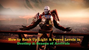 How to Rank Up Light & Power Levels in Destiny 2 Season of Arrivals