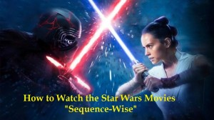 How to Watch the Star Wars Movies Sequence-Wise