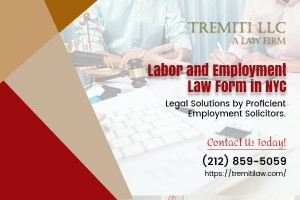 Get Fair Compensation with Best Labor and Employment Law Firm NYC