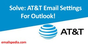 AT&T Email Settings For Outlook