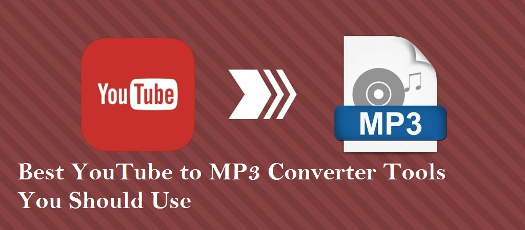 Best YouTube to MP3 Converter Tools You Should Use