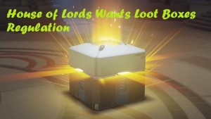 House of Lords Wants Loot Boxes Regulation
