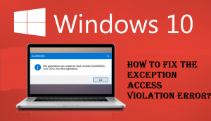 How to Fix the Exception Access Violation Error