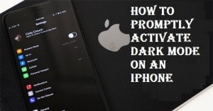 How to Promptly Activate Dark Mode on an iPhone