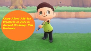 Know About All Sea Creatures of July in Animal Crossing New Horizons