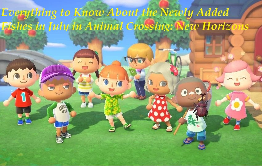 Newly Added Fishes in July in Animal Crossing New Horizons