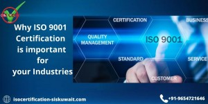 Why ISO 9001 Certification is important for your Industries