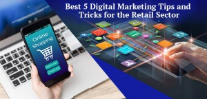 Digital-Marketing-Tips-and-Tricks-for-the-Retail-Sector
