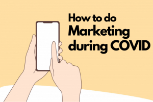 How to do Marketing during COVID