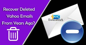 Recover Deleted Yahoo Emails From Years Ago