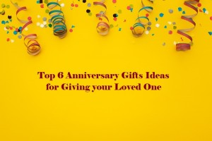 Top 6 Anniversary Gifts Ideas for Giving your Loved One-MyFlowerTree