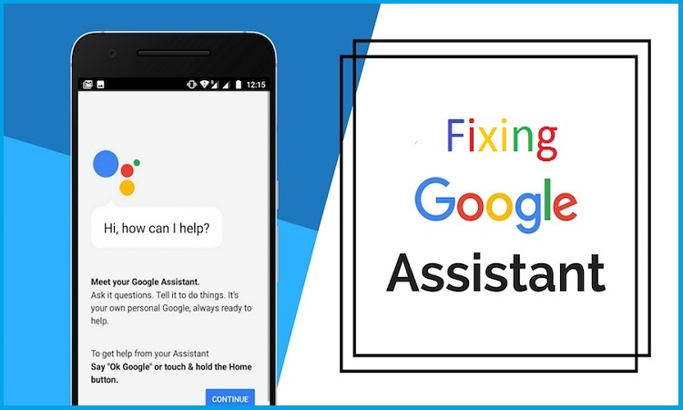 Fixing Google Assistant on Android Devices
