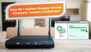 How-Do-I-Update-Netgear-Router-Firmware--Instant-Guidelines