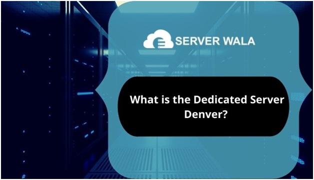 Dedicated Server in Denver