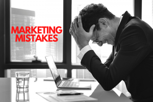 What Marketing Mistakes do Companies Make
