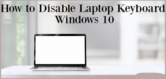 Disable-Laptop-Keyboard-Windows-10 - Copy
