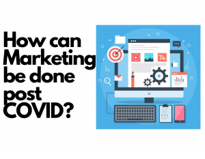 Marketing, Marketing Practices, COVID, COVID Marketing