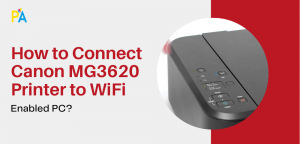 How to Connect Canon MG3620 Printer to WiFi Enabled PC