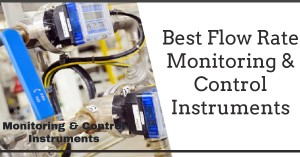 flow measurement- Best Flow Rate Monitoring and Control Instruments