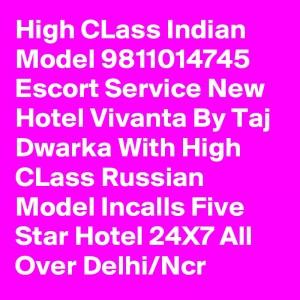 High-CLass-Indian-Model-9811014745-Escort-Service