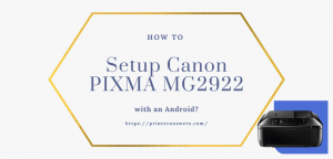 How to Setup Canon PIXMA MG2922 with an Android