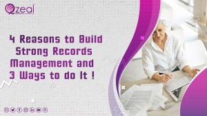 4 Reasons to Build Strong Records Management and 3 Ways to Do It (Rough Draft) (1)