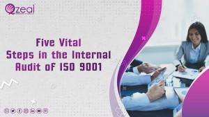 Five Vital steps in the internal audit of ISO 9001