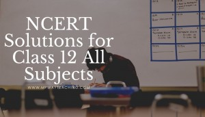 NCERT Solutions for Class 12 All Subjects