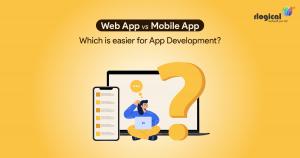 Web App vs Mobile App : Which is easier for App Development?