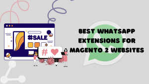 Best WhatsApp Extensions for Magento 2 Websites (1)